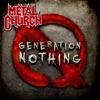 Generation Nothing, Metal Church