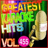 Greatest Karaoke Hits, Vol. 455 (Karaoke Version)