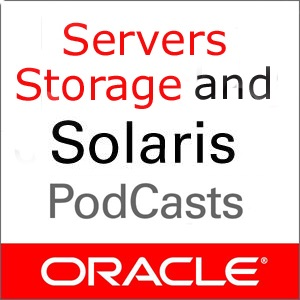 Oracle Servers, Storage, and Solaris Podcasts