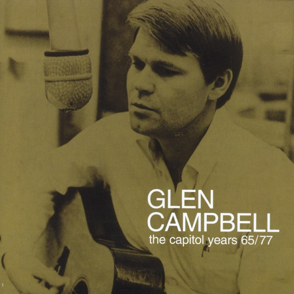 The Capitol Years 6577 Glen Campbell CD cover