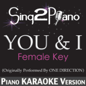 You & I (Female Key) [Originally Performed By One Direction] [Piano Karaoke Version]