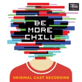 Be More Chill (Original Off-Broadway Cast)