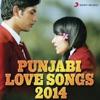 Punjabi Love Songs 2014