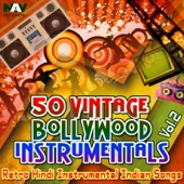 50 Vintage Bollywood Instrumentals: Retro Hindi Indian Instrumental Songs, Vol. 2
