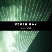 Fever Ray (Live In Lulea) cover art