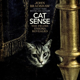 Cat Sense: How the New Feline Science Can Make You a Better Friend to Your Pet (Unabridged) - John Bradshaw mp3 listen download