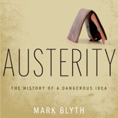 Austerity: The History of a Dangerous Idea (Unabridged) - Mark Blyth Cover Art