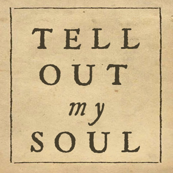 Tell Out My Soul