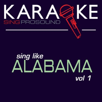 Karaoke in the Style of Alabama, Vol. 1 – ProSound Karaoke Band