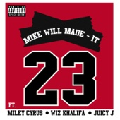Mike WiLL Made-It - 23 (feat. Miley Cyrus, Wiz Khalifa & Juicy J) artwork