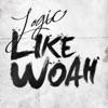 Like Woah - Single, Logic