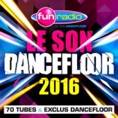Le son dancefloor 2016 – 70 tubes