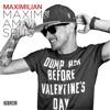 Maxim, Am Spus!!!, Maximilian