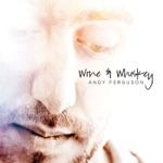 Wine & Whiskey - EP