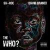 The Who? (feat. David Banner) - Single, Sa-Roc