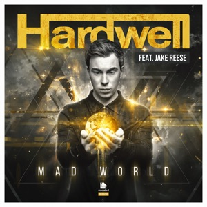 Hardwell, Jake Reese - Mad World Feat. Jake Reese (Olly James And Ryan & Vin Remix)