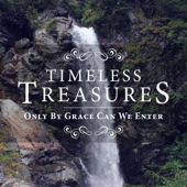 Timeless Treasures: Only By Grace Can We Enter