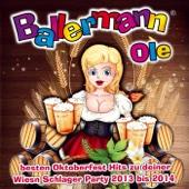 Ballermann Ole - Die besten Oktoberfest Hits zu deiner Wiesn Schlager Party 2013 bis 2014