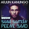 Baaki Baatein Peene Baad Shots feat Badshah Single
