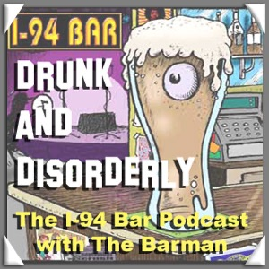 Drunk & Disorderly - The I-94 Bar Podcast