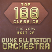 Top 100 Classics - The Very Best of Duke Ellington Orchestra