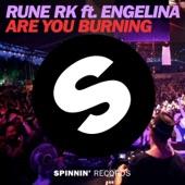Are You Burning (feat. Engelina) [Radio Edit] - Single