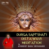 ShivYog Chants Delta Wave Trance Chant Durga Saptshati Meditation