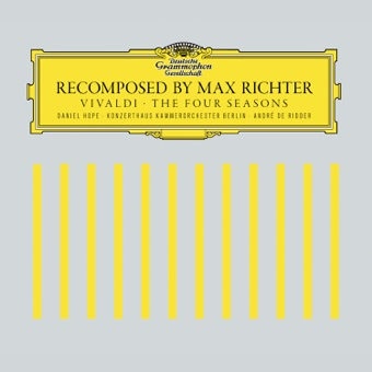 Recomposed by Max Richter: Vivaldi, The Four Seasons (Deluxe Version) – Max Richter, Daniel Hope, Konzerthaus Kammerorchester Berlin & Andre de Ridder