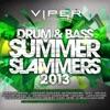 Drum & Bass Summer Slammers 2013 (Viper Presents), Various Artists