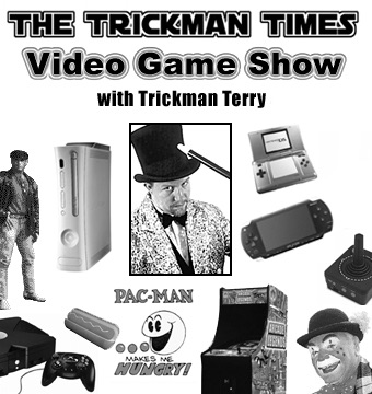 The Trickman Times Video Game Show