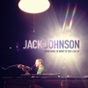 From Here To Now To You Live - EP, Jack Johnson