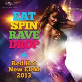 Eat Spin Rave Drop - Red Hot New EDM 2013