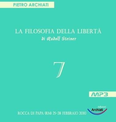 La Filosofia della Libertà - 7° Seminario - Rocca di Papa (RM), dal 25 al 28 febbraio 2010