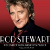 The Complete Great American Songbook, Rod Stewart