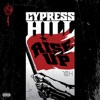 Rise Up, Cypress Hill