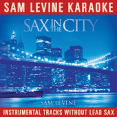 Sam Levine Karaoke (Sax In the City) [Instrumental Tracks Without Lead Track]