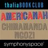 Chimamanda Ngozi Adichie - Thalia Book Club: Chimamanda Ngozi Adichie, Americanah artwork