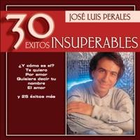José Luis Perales - 30 Éxitos Insuperables - José Luis Perales