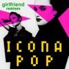 Girlfriend (Remix) - Single, Icona Pop