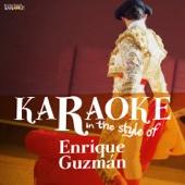 Karaoke - In the Style of Enrique Guzmán
