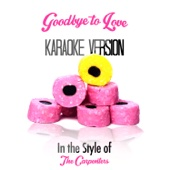 [Download] Goodbye to Love (In the Style of Carpenters) [Karaoke Version] MP3
