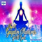 Top 27 Gayatri Mantras of All Gods - Bangalore Sisters