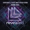 Dare You (feat. Matthew Koma) - Single, Hardwell