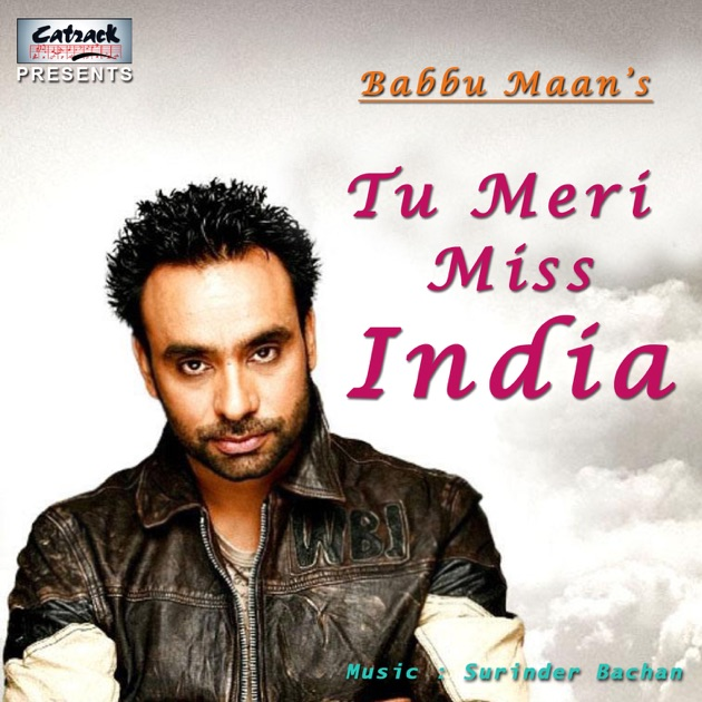 Sakhiyaan Babbu Song Download: Tu Meri Miss India By Babbu Maan On Apple Music