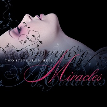 Miracles – Two Steps From Hell