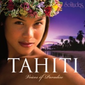 Tahiti: Voices of Paradise
