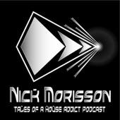 House Addic nick morisson - tales of a house addict podcast - pure house