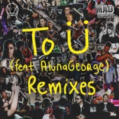 To Ü (feat. AlunaGeorge) [Remixes] - EP cover art