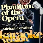 Phantom of the Opera (In the Style of Michael Crawford) [Karaoke Version]