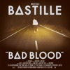 Bad Blood, Bastille
